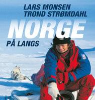 Norge på langs - Trond Strømdahl, Lars Monsen