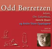 Adam, Chr. Columbus, Henrik Ibsen og andre store oppdagere - Odd Børretzen