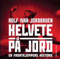 Helvete på jord - Rolf Ivar Jordbruen