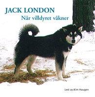 Når villdyret våkner - Jack London