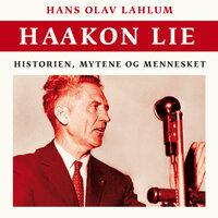 Haakon Lie - Hans Olav Lahlum