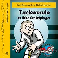 Taekwondo er ikke for feiginger - Lise Blomquist