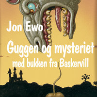 Guggen og mysteriet med bukken fra Baskervill - Jon Ewo