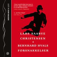 Bernhard Hvals forsnakkelser - Lars Saabye Christensen