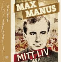 Mitt liv - Max Manus,Bjørn Benkow