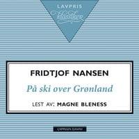 På ski over Grønland - Fridtjof Nansen
