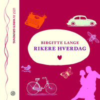 Rikere hverdag - Birgitte Lange