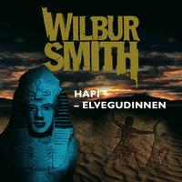 Hapi - elvegudinnen - Wilbur Smith