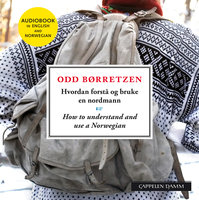 Hvordan forstå og bruke en nordmann/How to understand and use a Norwegian - Odd Børretzen
