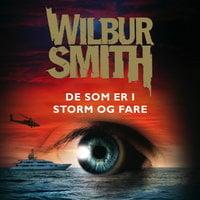 De som er i storm og fare - Wilbur Smith