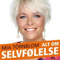 Alt om selvfølelse - Mia Törnblom
