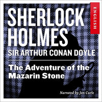 The Adventure of the Mazarin Stone - Sir Arthur Conan Doyle
