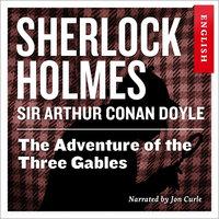 The Adventure of the Three Gables - Sir Arthur Conan Doyle