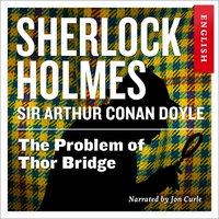 The Problem of Thor Bridge - Sir Arthur Conan Doyle
