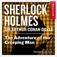 The Adventure of the Creeping Man - Sir Arthur Conan Doyle