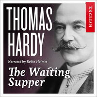The Waiting Supper - Thomas Hardy