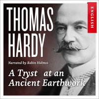 A Tryst at an Ancient Earthwork - Thomas Hardy