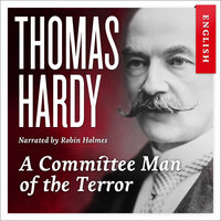 A Committee Man of The Terror - Thomas Hardy