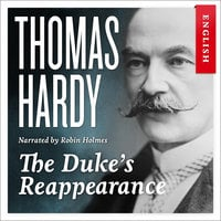 The Duke's Reappearance - Thomas Hardy