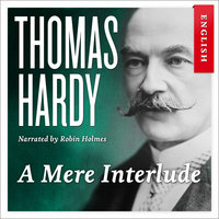 A Mere Interlude - Thomas Hardy