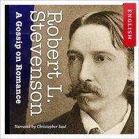 A Gossip on Romance - Robert Louis Stevenson