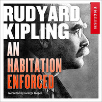 An Habitation Enforced - Rudyard Kipling