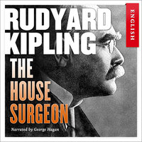 The House Surgeon - Rudyard Kipling