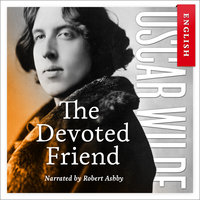 The Devoted Friend - Oscar Wilde