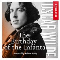 The Birthday of the Infanta - Oscar Wilde