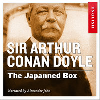 The Japanned Box - Sir Arthur Conan Doyle