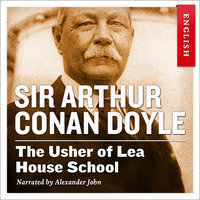 The Usher of Lea House School - Sir Arthur Conan Doyle