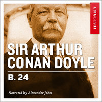 B. 24 - Sir Arthur Conan Doyle