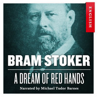 A Dream of Red Hands - Bram Stoker