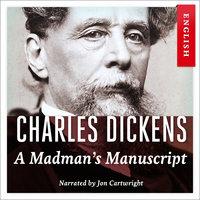 A Madman's Manuscript - Charles Dickens