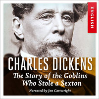 The Story of the Goblins Who Stole a Sexton - Charles Dickens
