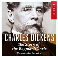 The Story of the Bagman's Uncle - Charles Dickens
