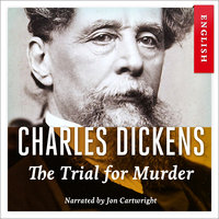 The Trial for Murder - Charles Dickens