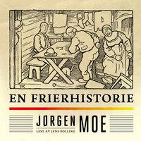 En frierhistorie - Jørgen Moe