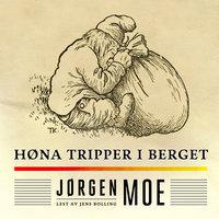 Høna tripper i berget - Jørgen Moe