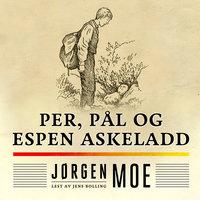 Per, Pål og Espen Askeladd - Jørgen Moe