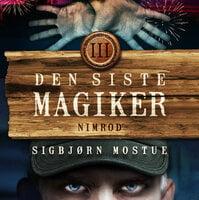 Den siste magiker 3: Nimrod - Sigbjørn Mostue