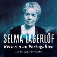 Keiseren av Portugallien - Selma Lagerlöf