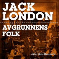 Avgrunnens folk - Jack London