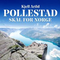 Skål for Norge - Kjell Arild Pollestad