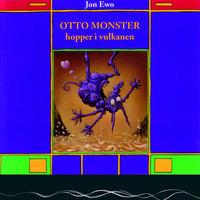 Otto Monster hopper i vulkanen - Jon Ewo