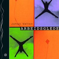 Arbeidsglede - Johan Velten