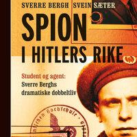Spion i Hitlers rike - Svein Sæter,Sverre Bergh