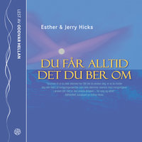 Du får alltid det du ber om - Esther Hicks, Jerry Hicks