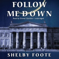 Follow Me Down - Shelby Foote