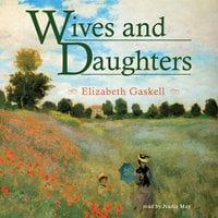 Wives and Daughters - Elizabeth Gaskell